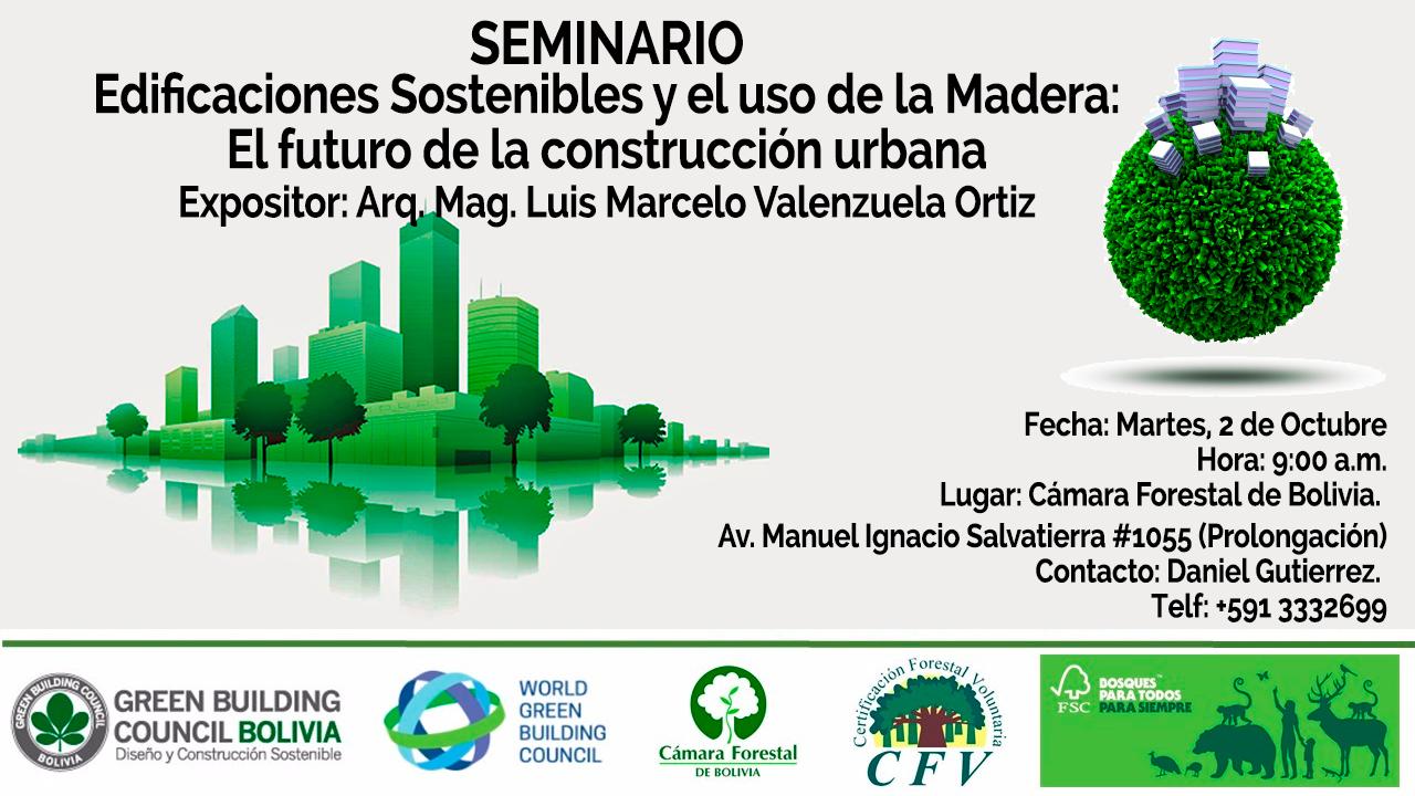 SEMINARIO: Edificaciones Sostenibles y el uso de la Madera: El futuro de la construcción urbana